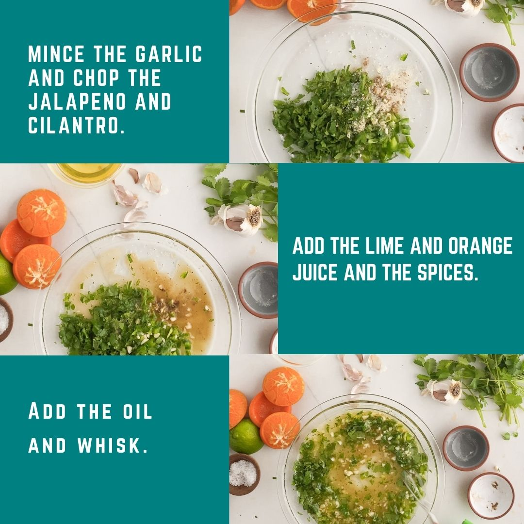 Mince the garlic, and chop the jalapeno and cilantro. Add in the lime and orange juice with the spices. Whisk in the oil until it's combined. Add the meat to marinade and let it chill.